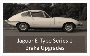 Jaguar E-Type Brake Upgrades - Series 1
