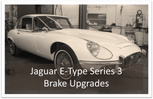 Jaguar E-Type Brake Upgrades - Series 3